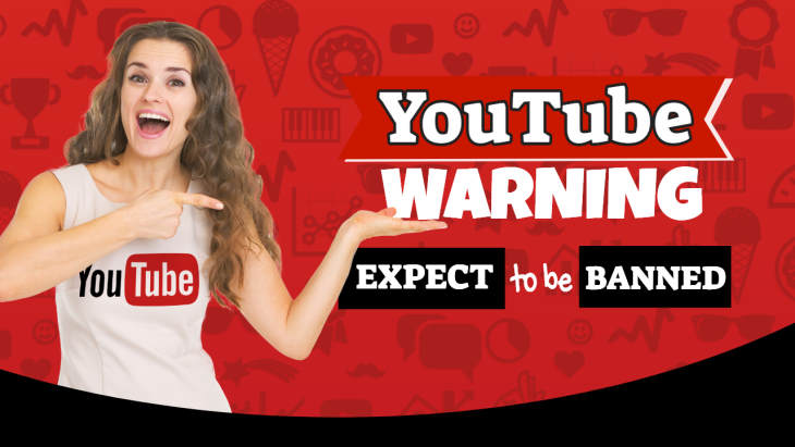 "Image text: ""YouTube Warning Expect to be banned""."